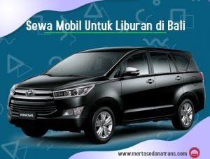 Sewa Mobil Untuk Liburan di Bali Bersama Pasangan Atau Keluarga